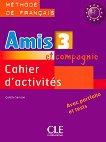 Amis et compagnie - ниво 3 (A2 - B1): Учебна тетрадка по френски език за 7. клас : 1 edition - Colette Samson -