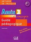 Amis et compagnie - ниво 3 (A2 - B1): Ръководство за учителя по френски език за 7. клас 1 edition -