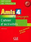 Amis et compagnie - ниво 4 (B1): Учебна тетрадка по френски език за 8. клас : 1 edition - Colette Samson -