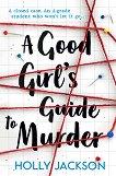 A Good Girl`s Guide to Murder - Holly Jackson - книга