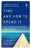 Time and How to Spend It - James Wallman -