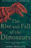 The Rise and Fall of the Dinosaurs - Steve Brusatte -