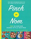 Pinch of Nom: 100 Slimming Home-Style Recipes - Kate Allinson, Kay Featherstone -