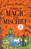 Stories of Magic and Mischief - Enid Blyton -