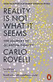 Reality Is Not What It Seems - Carlo Rovelli -