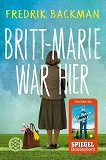 Britt-Marie war hie - Fredrik Backman - книга