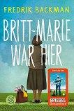 Britt-Marie war hie - Fredrik Backman -