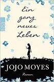 Ein ganz neues Leben - Jojo Moyes - книга