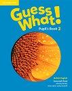 Guess What! - ниво 2: Учебник по английски език - Susannah Reed, Kay Bentley -