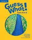 Guess What! - ниво 4: Учебник по английски език - Susannah Reed, Kay Bentley - продукт