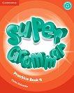 Super Grammar - ниво 4 (A1): Граматика по английски език - учебна тетрадка