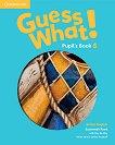 Guess What! - ниво 6: Учебник по английски език - Susannah Reed, Kay Bentley -