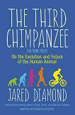 The Third Chimpanzee : On the Evolution and Future of the Human Animal - Jared Diamond -