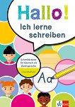 Hallo! Ich lerne schreiben: Работна тетрадка по немски като втори език -