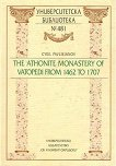 The Athonite Monastery of Vatopedi from 1462 to 1707 -