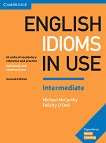 English Idioms in Use - Intermediate: Помагало по английски език : Second Edition - Michael McCarthy, Felicity O'Dell - книга
