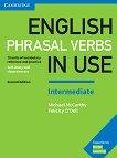 English Phrasal Verbs in Use - Intermediate: Помагало по английски език Second Edition - учебна тетрадка