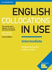 English Collocations in Use - Intermediate: Помагало по английски език : Second Edition - Michael McCarthy, Felicity O'Dell - помагало