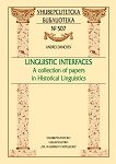 Linguistic Interfaces. A collection of papers in Historical Linguistics - Andrei Danchev -