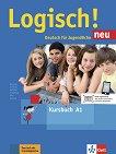 Logisch! Neu - ниво A1: Учебник по немски език + онлайн материали - Stefanie Dengler, Cordula Schurig, Sarah Fleer, Anna Hila, Michael Koenig, Ute Koithan, Theo Scherling -