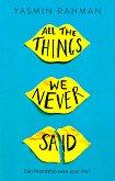 All The Things We Never Said - Ysmin Rahman - книга