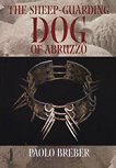 The Sheep-Guarding Dog of Abruzzo - Paolo Breber -