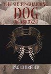 The Sheep-Guarding Dog of Abruzzo -