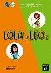 Lola y Leo - ниво 2 (A1.2): Учебник + аудио материали Учебна система по испански език -