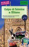 Colpo di fulmine a Milano - ниво A1 - A2 : Разкази в илюстрации - помагало