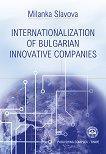 Internationalization of Bulgarian Innovative Companies - Milanka Slavova - книга
