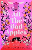 All The Bad Apples - Moira Fowley-Doyle -