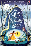 The Girl Who Speaks Bear - Sophie Anderson -