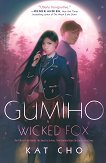 Gumiho. Wicked Fox - Kat Cho -