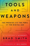 Tools and Weapos: The Promise and the Peril of the Digital Age - Brad Smith, Carol Ann Browne -