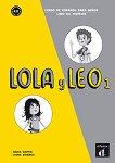 Lola y Leo - ниво 1 (A1.1): Книга за учителя Учебна система по испански език -