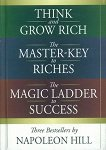 Think and grow rich. The master-key to riches. The magic ladder to success - Napoleon Hill -