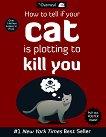 How to Tell If Your Cat is Plotting to Kill You - Matthew Inman - книга