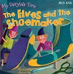 My Fairytale Time: The Elves and the Shoemaker - детска книга