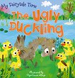 My Fairytale Time: The Ugly Duckling - детска книга