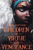 Legacy of Orisha - book 2: Children of Virtue and Vengeance - Tomi Adeyemi -