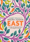 East: 120 Vegetarian and Vegan recipes from Bangalore to Beijing - Meera Sodha -