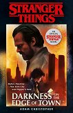 Stranger Things: Darkness on the Edge of Town - Adam Christopher -