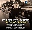 Rudolf Buchbinder - Diabelli's Waltz: The Complete Variations -