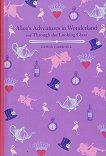 Alice's Adventures in Wonderland and Through the Looking Glass - Lewis Carroll -