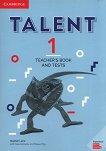 Talent - Ниво 1: Книга за учителя с тестове Учебна система по английски език - книга за учителя