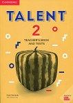 Talent - Ниво 2: Книга за учителя с тестове Учебна система по английски език - книга за учителя