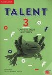 Talent - Ниво 3: Книга за учителя с тестове Учебна система по английски език - книга за учителя