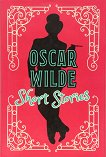Oscar Wilde: Short Stories - Oscar Wilde -