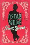 Oscar Wilde: Short Stories - Oscar Wilde -