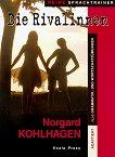 Die Rivalinnen: Адаптиран роман за учащите немски език - Норгард Колхаген -